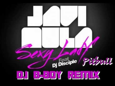 Javi Mula Feat. Pitbull - Sexy Lady (DJ B-Boy Remix)