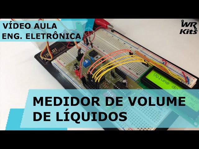 MEDIDOR DE VOLUME DE LÍQUIDOS | Vídeo Aula #116