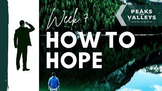 Doxa Deo Hatfield // 17 Jan 2021 // Peaks and Valleys - Week 7 (How to Hope)