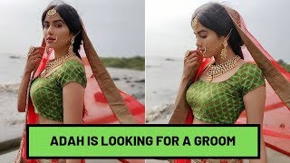 Adah Sharma's hunt for groom is hilarious!..