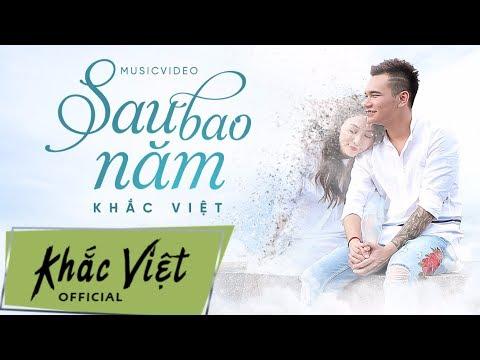 Sau Bao Năm - Khắc Việt