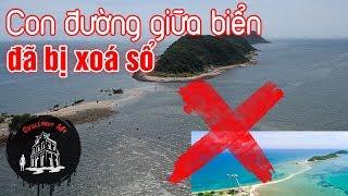 Con đường giữa biển đẹp nhất Việt Nam đã bị Xoá Sổ [Update 12/2018]