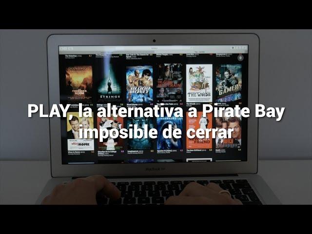 PLAY, la alternativa a Pirate Bay que no podrá ser cerrada
