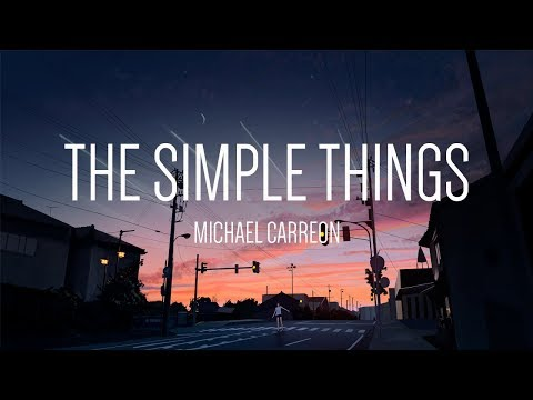 Michael Carreon - The Simple Things 「Lyrics」