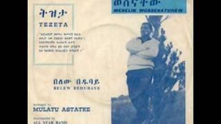 """Menelik Wossenachew - Tezeta """"ትዝታ"""" (Amharic)"""