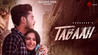 Tabaah – Gurnazar Video HD