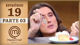 MASTERCHEF BRASIL (11/07/2017)   PARTE 3   EP 19   TEMP 04 #MasterChef100