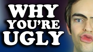 WHY YOU'RE UGLY (JACKASK #60)