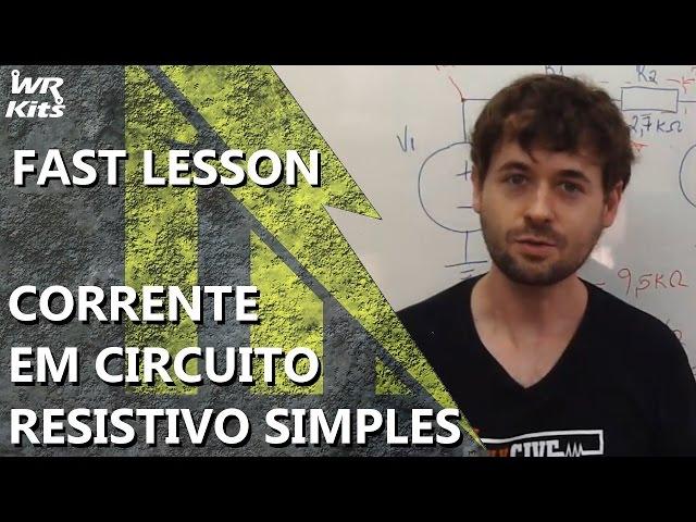 CÁLCULO DE CORRENTES EM CIRCUITO RESISTIVO SIMPLES | Fast Lesson #136