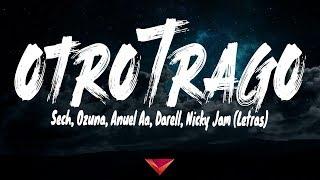 Sech, Ozuna, Anuel Aa, Darell, Nicky Jam - Otro Trago (Letras)