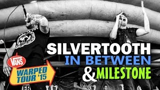 "Silvertooth - ""In Between"" and ""Milestone"" LIVE! Vans Warped Tour 2015"