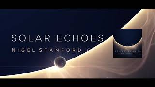 Solar Echoes   Nigel Stanford Official Visual