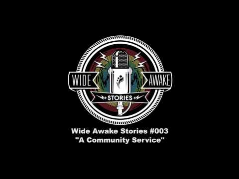 "Wide Awake Stories #003 - ""A Community Service"" ft. Kennedy Jones, Moontribe, Nigel Ficke and more"