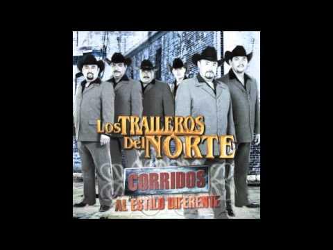 Los TrailerosDel Norte- La Historia de Un Comandante