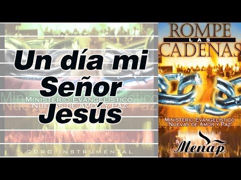 Un día mi Señor Jesús / Coro Menap