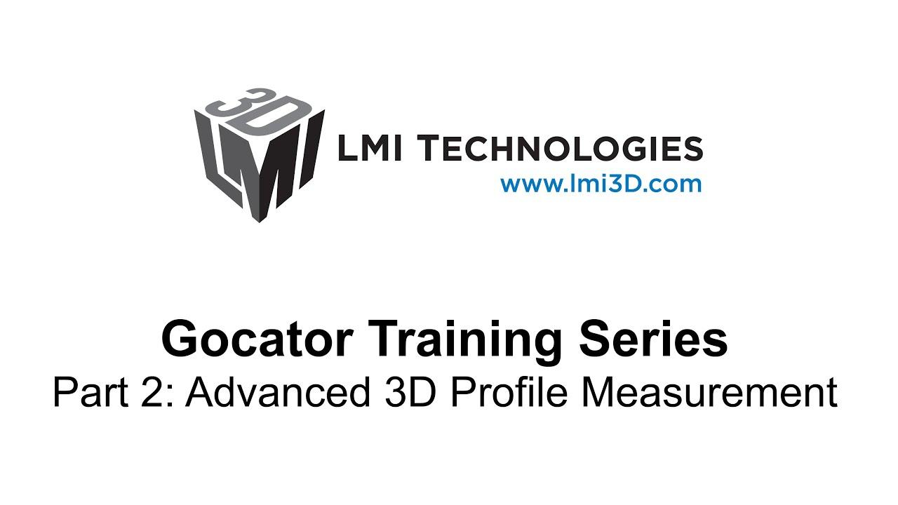 Série de formations au Gocator 2300 de LMI - 2ème partie : mesure de profils en 3D - fonctions avancées