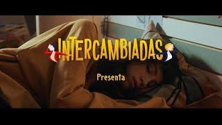 """Videoclip """"Hoy"""" - Intercambiadas"""