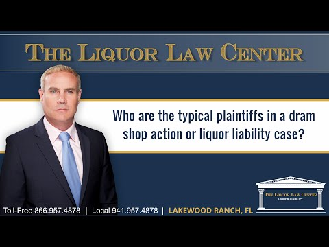 Who are the typical plaintiffs in a dram shop action or liquor liability case?