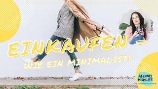 💰 Einkaufen wie ein MINIMALIST 💰 Minimalismus und Shopping // Alenas Momlife