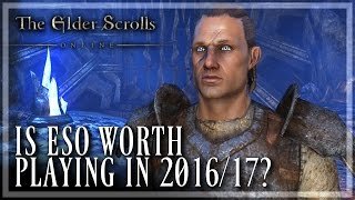 ESO: Is It Worth Playing in 2016/2017? (Elder Scrolls Online | 1080p | PC)