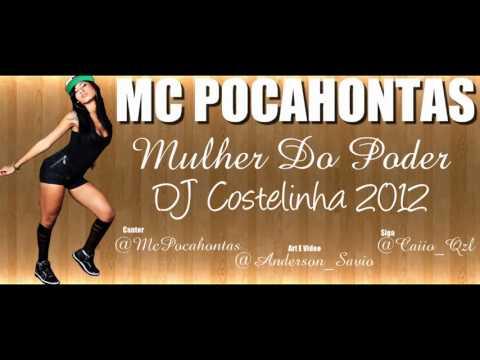 Baixar Mc Pocahontas   Mulher Do Poder Dj Costelinha Video Oficial Com Letra