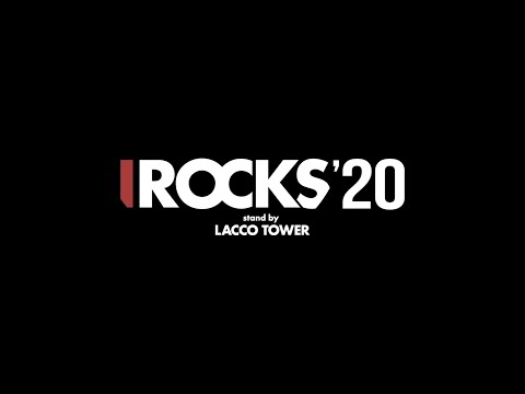「I ROCKS 2020 stand by LACCO TOWER」