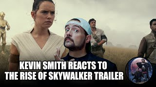 Kevin Smith Reacts to The Rise of Skywalker Trailer