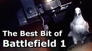 The Best Bit of Battlefield One