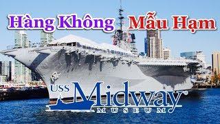 Tham Quan Hàng Không Mẫu Hạm USS Midway Museum Của Mỹ   Cuộc Sống Mỹ  