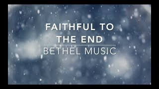 Faithful to The End (Backing Track) by Bethel Music