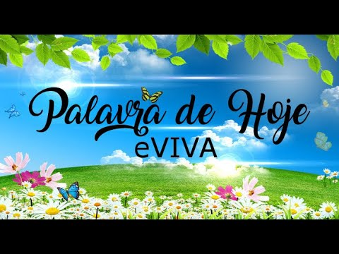PALAVRA DE HOJE 24 DE FEVEREIRO eVIVA MENSAGEM MOTIVACIONAL PARA REFLEXÃO DE VIDA - BOM DIA!