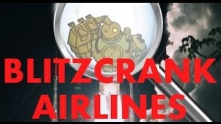 video Blitzcrank Airlines