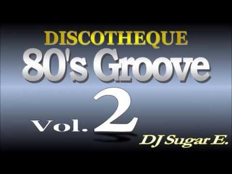 80's Groove - Mix 2 (R&B/Club/Disco) - DJ Sugar E.