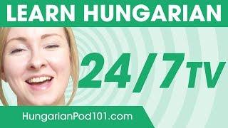 Learn Hungarian 24/7 with HungarianPod101 TV