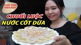 Cách nấu món chè chuối nước cốt dừa (đơn giản của chị Sơn Ca) #namviet
