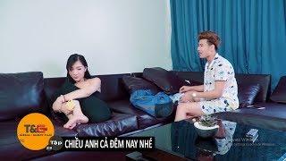 TG MEDIA FILM| TẬP 23: CHIỀU ANH CẢ ĐÊM NAY NHÉ | PHIM HÀI 2018