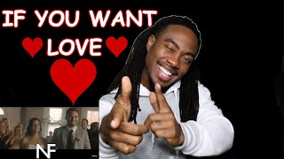 {{REACTION}} NF - IF YOU WANT LOVE (OFFICIAL MUSIC VIDEO)