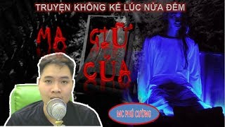 [CỰC HAY] Ma giữ của | MC Phú Cường | Tác giả Vĩ Thắng