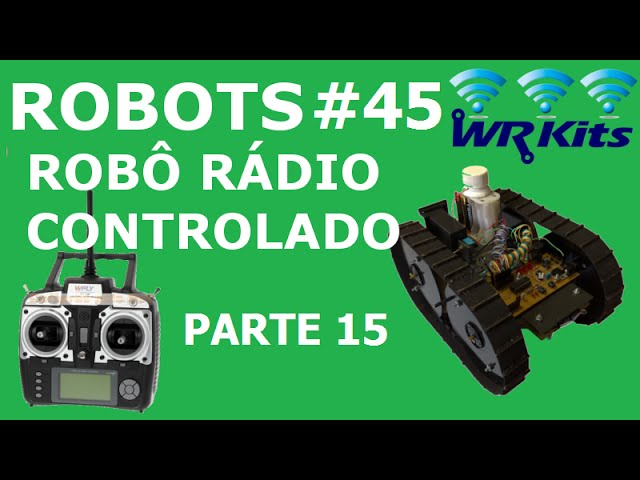 ROBÔ RÁDIO CONTROLADO (15/20) | Robots #45