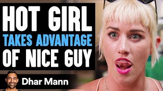 Gold Digger TAKES ADVANTAGE Of NICE GUY, She Instantly Regrets It   Dhar Mann
