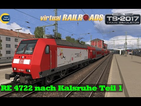 RE 4722 nach Kalsruhe Teil 1 | vR BR146.0 | Train Simulator 2017