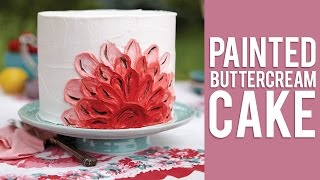 How to Make a Painted Buttercream Cake