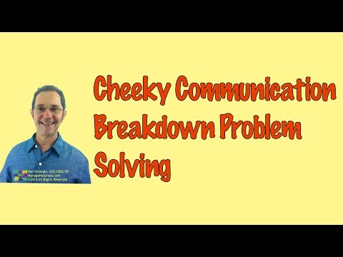 Cheeky Communication Breakdown Problem Solving