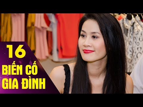 Biến Cố Gia Đình - Tập Cuối -Tập 16 | Phim Tình Cảm Việt Nam Hay Mới Nhất 2017