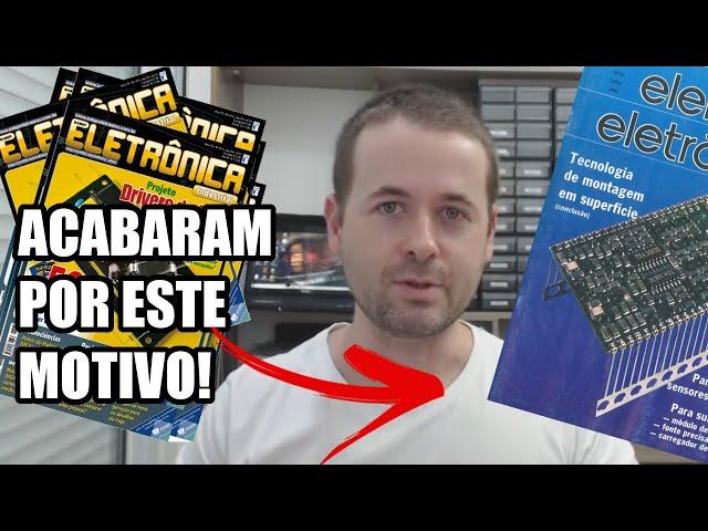 REVISTAS DE ELETRÔNICA: O REAL MOTIVO PELO QUAL TERMINARAM!