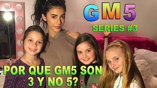 GM5 SERIES #3 - Por que GM5 son 3 niñas y no 5? (con Giselle Torres)