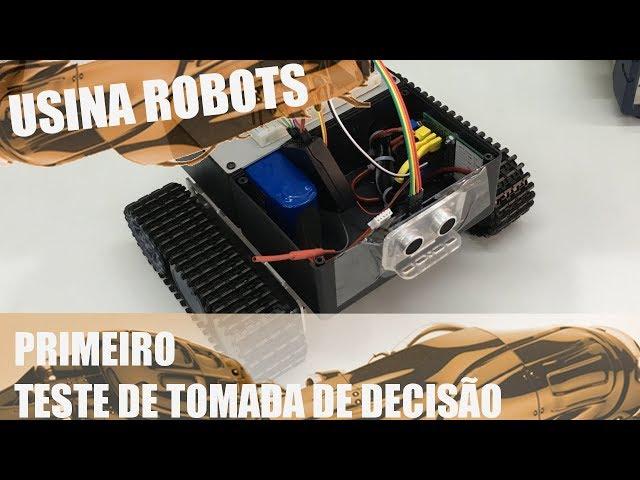 TESTE PRÁTICO DA TOMADA DE DECISÃO | Usina Robots US-2 #052