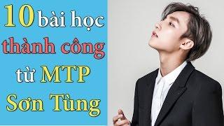 10 Bài Học Thành Công Từ Sơn Tùng MTP   Dang HNN