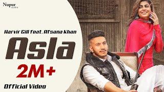 Asla – Harvir Gill – Afsana Khan Video HD