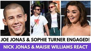 Maisie Williams & Nick Jonas React To Sophie Turner & Joe Jonas's ENGAGEMENT!
